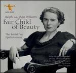 Ralph Vaughan-Williams: Fair Child of Beauty