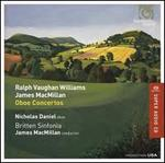 Ralph Vaughan Williams, James MacMillan: Oboe Concertos
