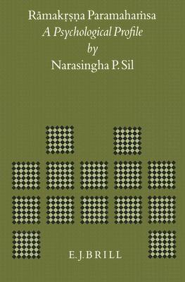 Ramakrsna Paramahamsa: A Psychological Profile - Sil, Narasingha