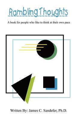Rambling Thoughts - Sandefer, James C, PhD