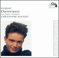 Rameau: Ouvertures - Les Talens Lyriques; Christophe Rousset (conductor)