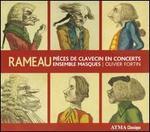 Rameau: Pi?ces de Clavecin en Concerts