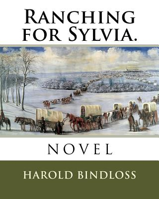 Ranching for Sylvia. - Bindloss, Harold