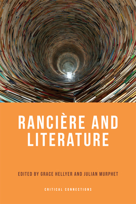 Ranciere and Literature - Hellyer, Grace, and Murphet, Julian