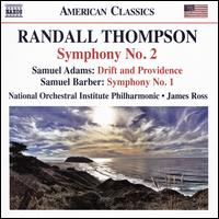 Randall Thompson: Symphony No. 2; Samuel Adams: Drift and Providence; Samuel Barber: Symphony No. 1 - Samuel Adams (electronics); National Orchestral Institute Philharmonic; James Ross (conductor)