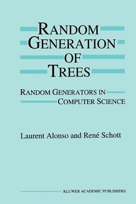 Random Generation of Trees: Random Generators in Computer Science - Alonso, Laurent, and Schott, Rene