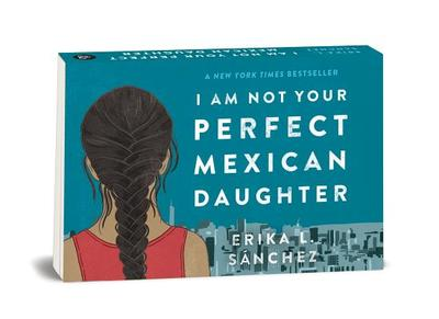 Random Minis: I Am Not Your Perfect Mexican Daughter - Sánchez, Erika L