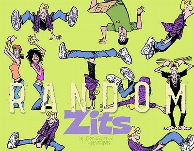 Random Zits: A Zits Treasury - Scott, Jerry, and Borgman, Jim