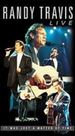 Randy Travis: Live - It was Just a Matter of Time