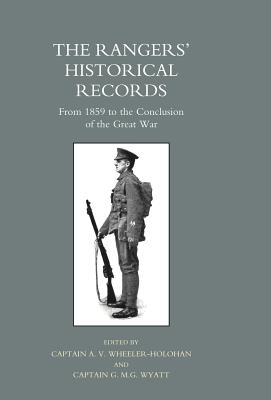 Rangers' Historical Records from 1859 to the Conclusion of the Great War - Wheeler-Holohan, A V