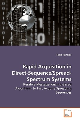 Rapid Acquisition in Direct-Sequence/Spread-Spectrum Systems - Principe, Fabio