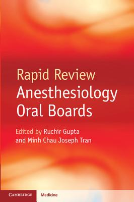 Rapid Review Anesthesiology Oral Boards - Gupta, Ruchir (Editor), and Tran, Minh Chau Joseph (Associate editor)