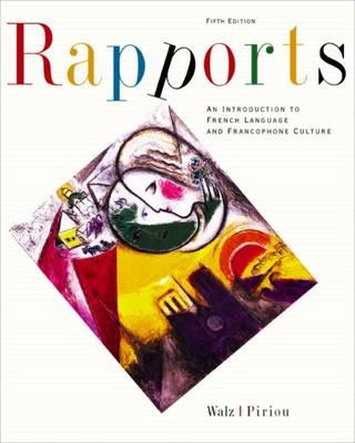 Rapports: An Introduction to French Language and Francophone Culture - Walz, Joel