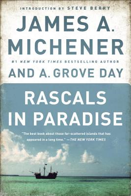 Rascals in Paradise - Michener, James A, and Day, A Grove, and Berry, Steve (Introduction by)