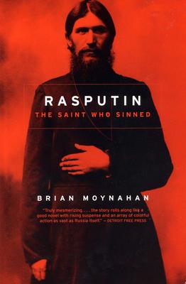 Rasputin: The Saint Who Sinned - Moynahan, Brian