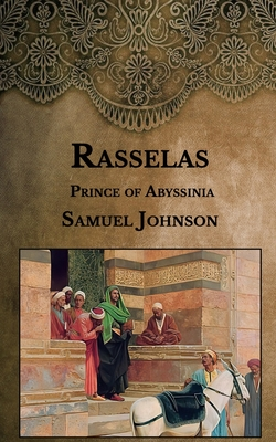 Rasselas: Prince of Abyssinia - Johnson, Samuel