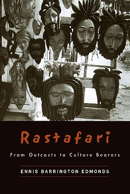 Rastafari: From Outcasts to Cultural Bearers - Edmonds, Ennis B