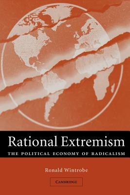 Rational Extremism: The Political Economy of Radicalism - Wintrobe, Ronald