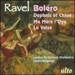 Ravel: Boléro; Daphnis et Chloé; Ma Mère l'Oye; La Valse