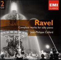 Ravel: Complete Works for Solo Piano - Jean-Philippe Collard (piano)