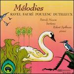 Ravel, Dutilleux, Fauré, Poulenc: Mélodies