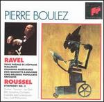 Ravel: Orchestral Songs; Roussel: Symphony No. 3