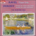 Ravel: Piano Trio; Claude Debussy: Sonata for Violin and Piano; Sonata for Cello and Piano