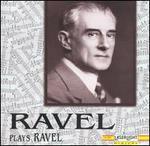 Ravel Plays Ravel (Original Piano Rolls)