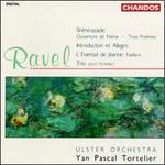 Ravel: Shèhèrazade; Ouverture de Féérie; Trois Poémes; Introduction et Allegro; L'Eventail de Jéanne: Fanfare; Trio