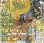 Ravel, Tailleferre, Milhaud: String Quartets