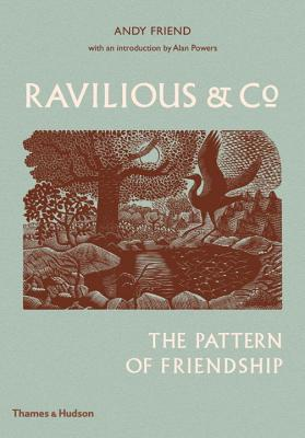 Ravilious & Co: The Pattern of Friendship - Friend, Andy