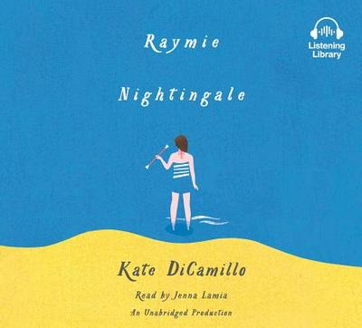 Raymie Nightingale - DiCamillo, Kate, and Lamia, Jenna (Read by)