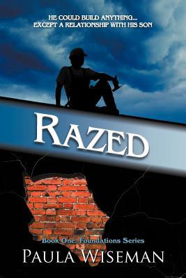 Razed: Book One: Foundations Series - Wiseman, Paula