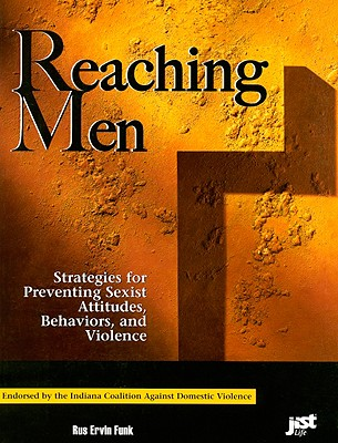 Reaching Men: Strategies for Preventing Sexist Attitudes, Behaviors, and Violence - Funk, Rus Ervin