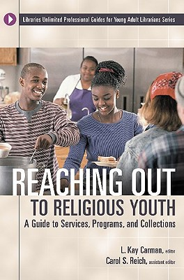 Reaching Out to Religious Youth: A Guide to Services, Programs, and Collections - Carman, L Kay