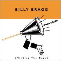 Reaching to the Converted - Billy Bragg