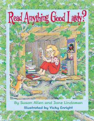Read Anything Good Lately? - Allen, Susan, Professor, and Lindaman, Jane