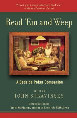 Read 'em and Weep: A Bedside Poker Companion - Stravinsky, John (Editor)