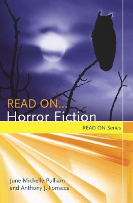 Read On...Horror Fiction - Pulliam, June Michele, and Fonseca, Anthony J.