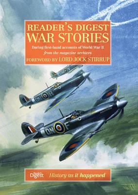 Reader's Digest War Stories: Daring First-Hand Accounts of World War II - Reader's Digest