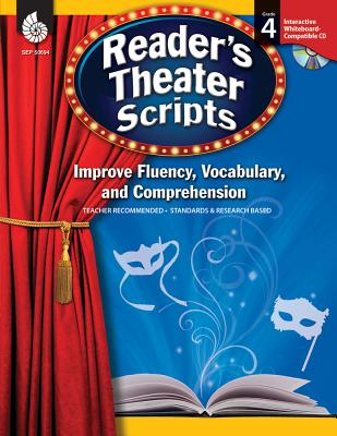 Reader's Theater Scripts, Grade 4: Improve Fluency, Vocabulary, and Comprehension - Settle, Melissa A