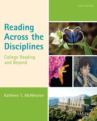 Reading Across the Disciplines: College Reading and Beyond - McWhorter, Kathleen T