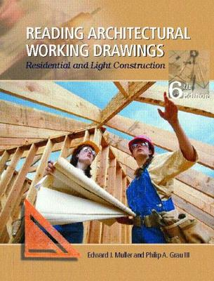 Reading Architectural Working Drawings: Residential and Light Construction, Volume 1 - Muller, Edward John, and Grau, Philip A