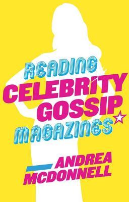 Reading Celebrity Gossip Magazines - McDonnell, Andrea