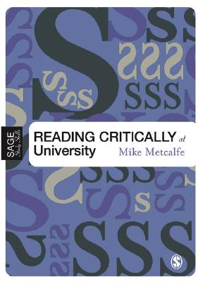 Reading Critically at University - Metcalfe, Mike