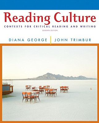 Reading Culture: Contexts for Critical Reading and Writing - George, Diana, and Trimbur, John