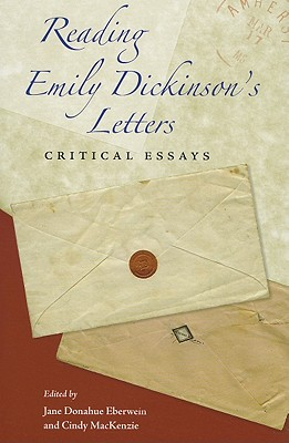 Reading Emily Dickinson's Letters: Critical Essays - Eberwein, Jane Donahue (Editor)