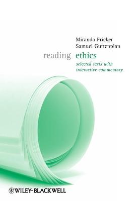 Reading Ethics: Selected Texts with Interactive Commentary - Fricker, Miranda (Editor)