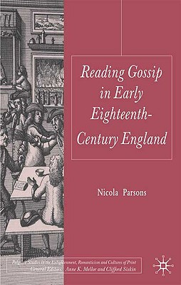 Reading Gossip in Early Eighteenth-Century England - Parsons, Nicola