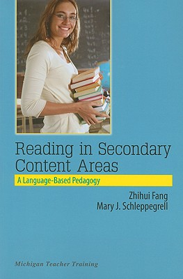 Reading in Secondary Content Areas: A Language-Based Pedagogy - Schleppegrell, Mary J, and Fang, Zhihui